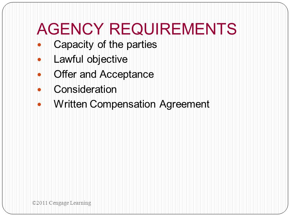 AGENCY REQUIREMENTS Capacity of the parties Lawful objective