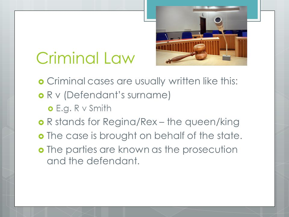 Criminal Law Criminal cases are usually written like this: