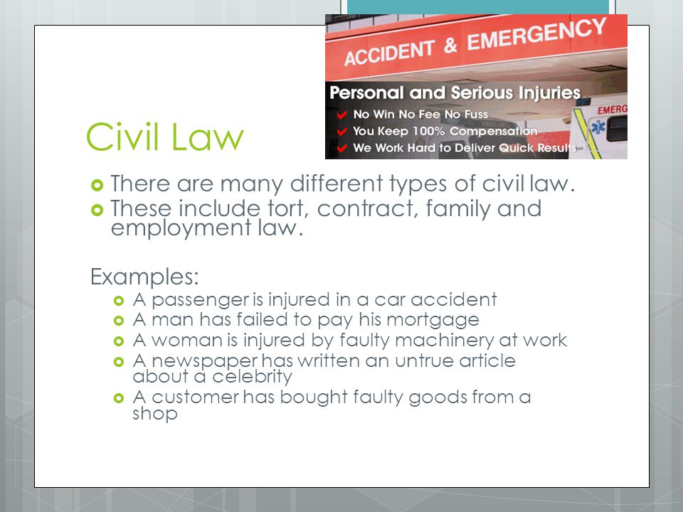 Civil Law There are many different types of civil law.