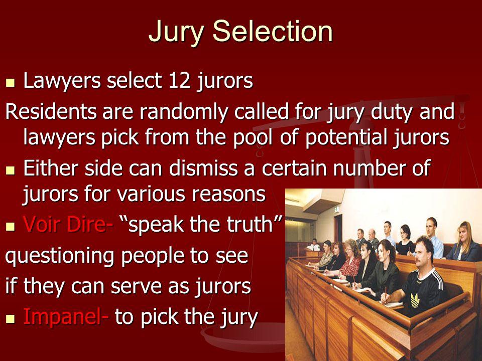 Jury Selection Lawyers select 12 jurors