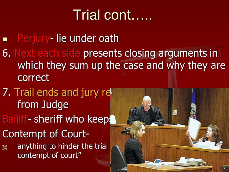 Trial cont….. Perjury- lie under oath