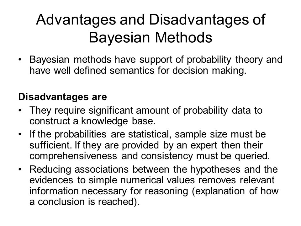 Advantages and Disadvantages of Bayesian Methods