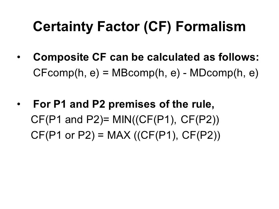Certainty Factor (CF) Formalism