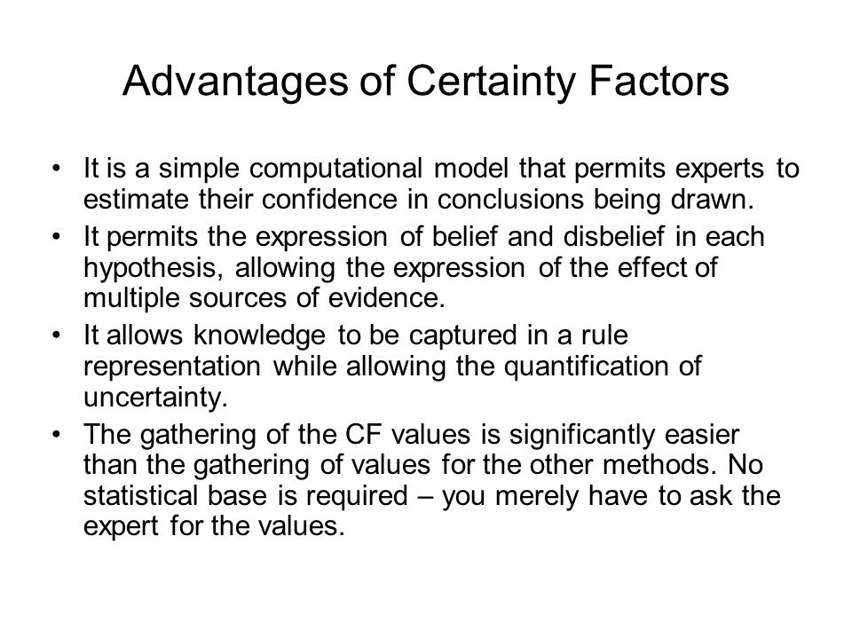 Advantages of Certainty Factors