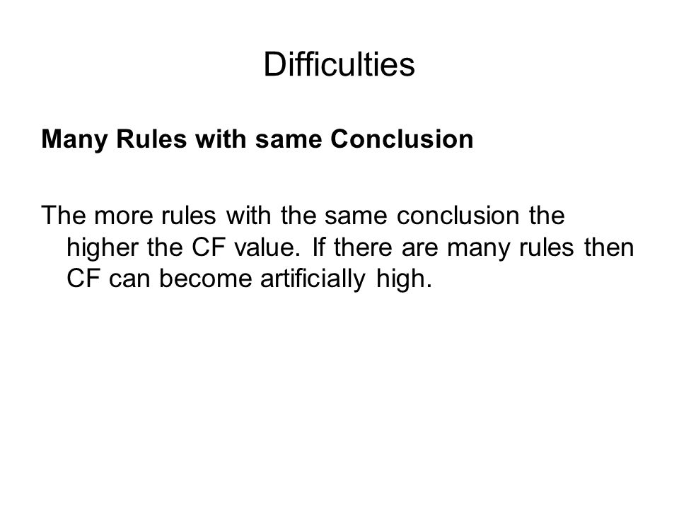 Difficulties Many Rules with same Conclusion