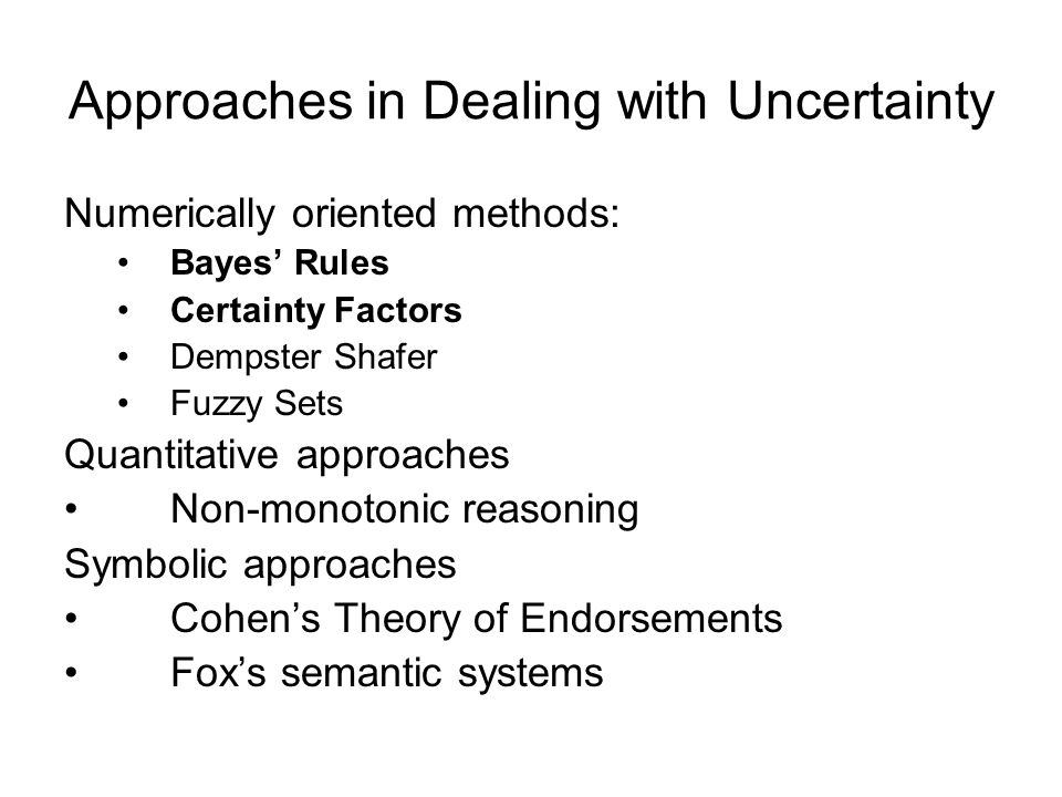Approaches in Dealing with Uncertainty