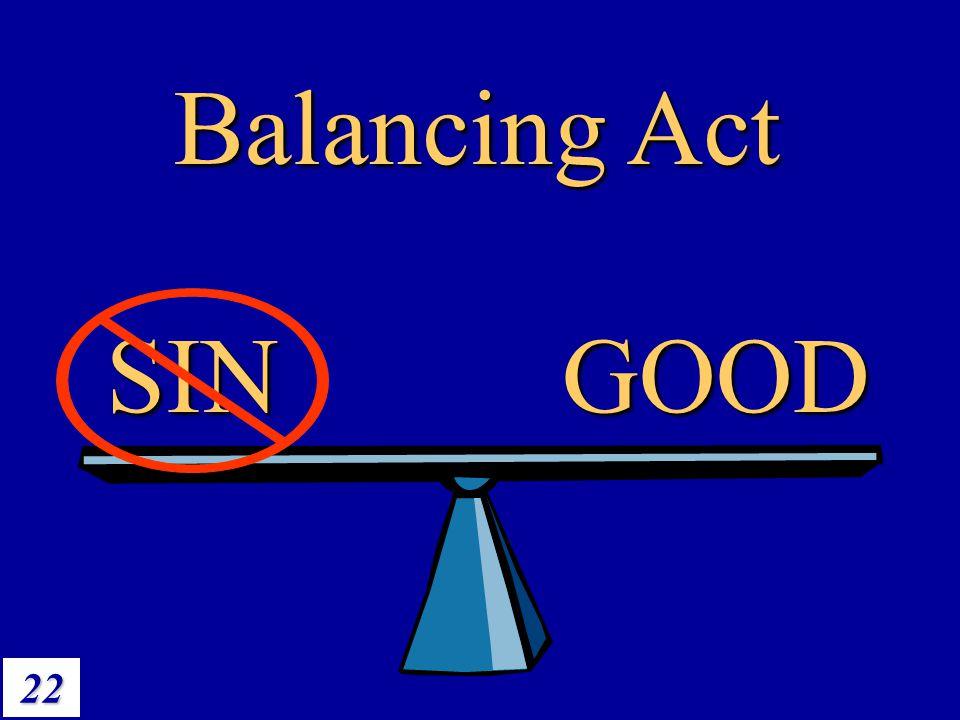 Balancing Act Balance two SIN GOOD