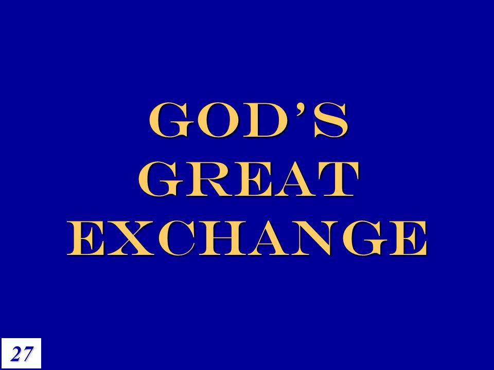 GOD S GREAT EXCHANGE