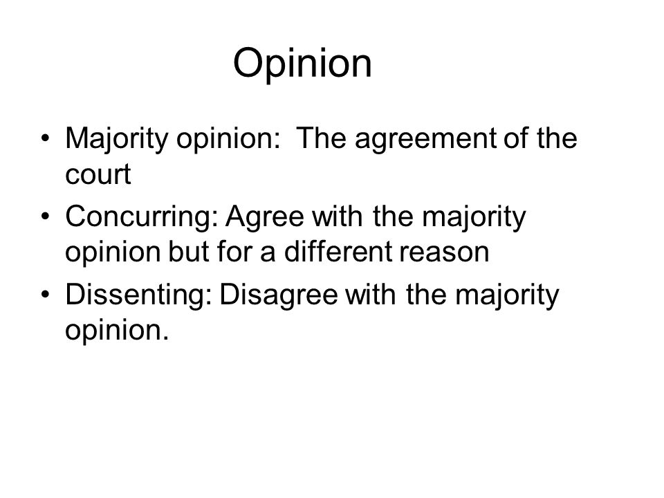 Opinion Majority opinion: The agreement of the court