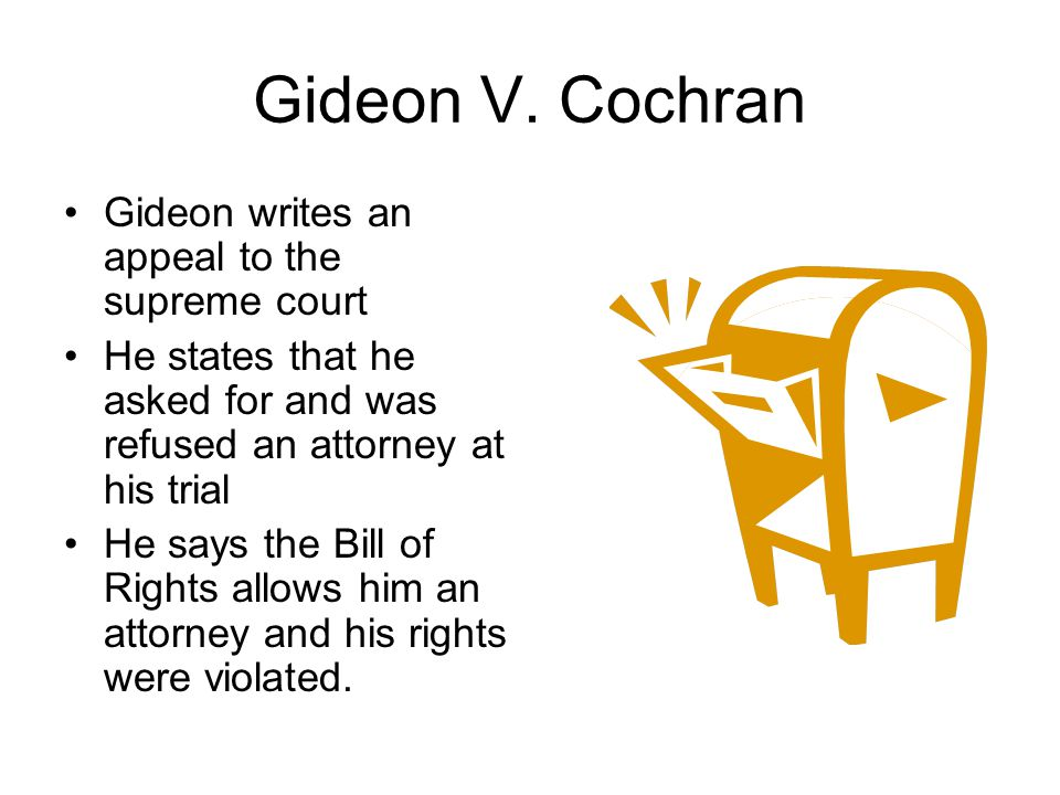 Gideon V. Cochran Gideon writes an appeal to the supreme court