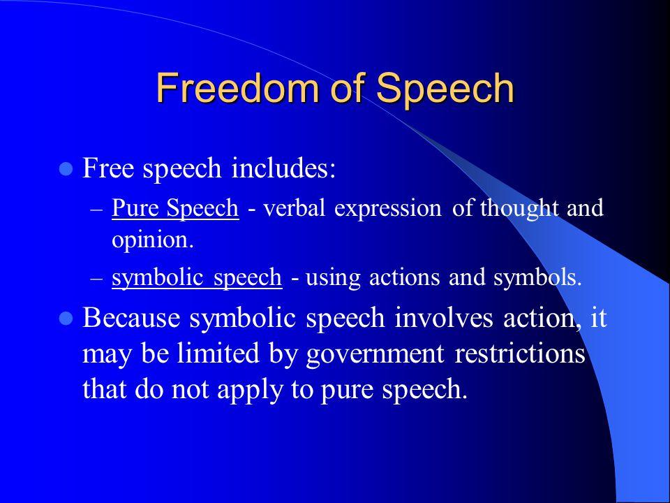 Freedom of Speech Free speech includes:
