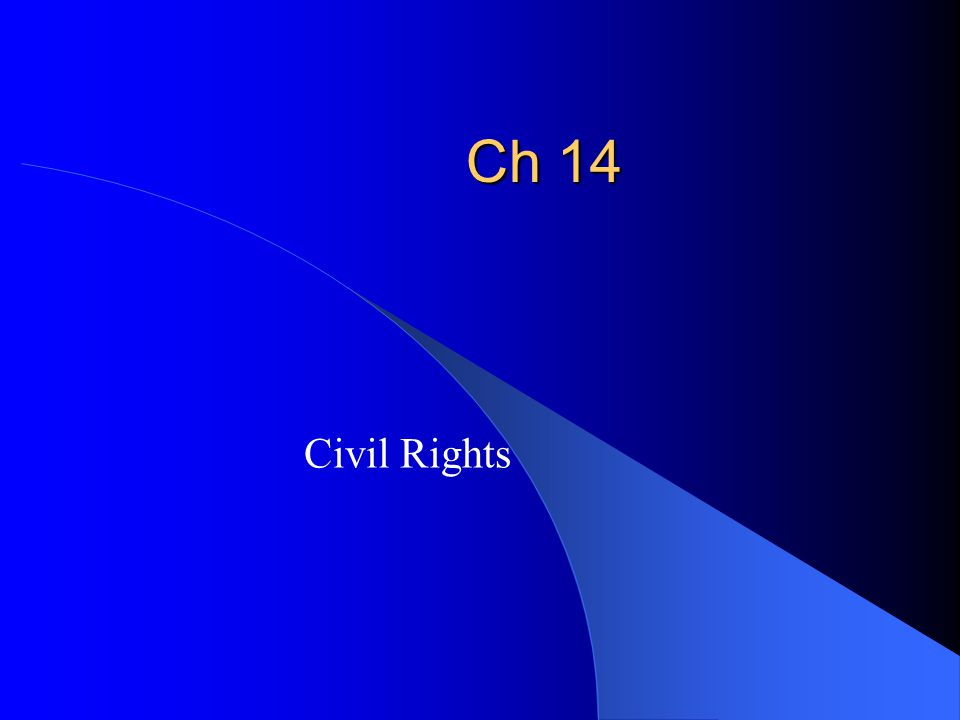 Ch 14 Civil Rights