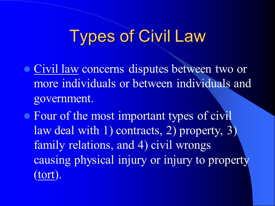 Types of Civil Law Civil law concerns disputes between two or more individuals or between individuals and government.