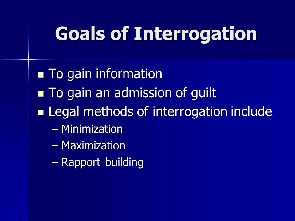Goals of Interrogation