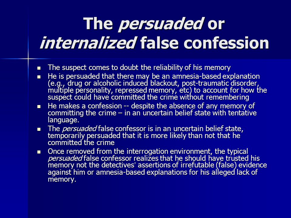 The persuaded or internalized false confession