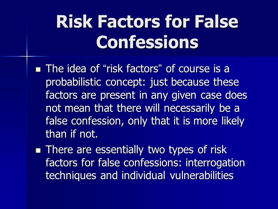 Risk Factors for False Confessions