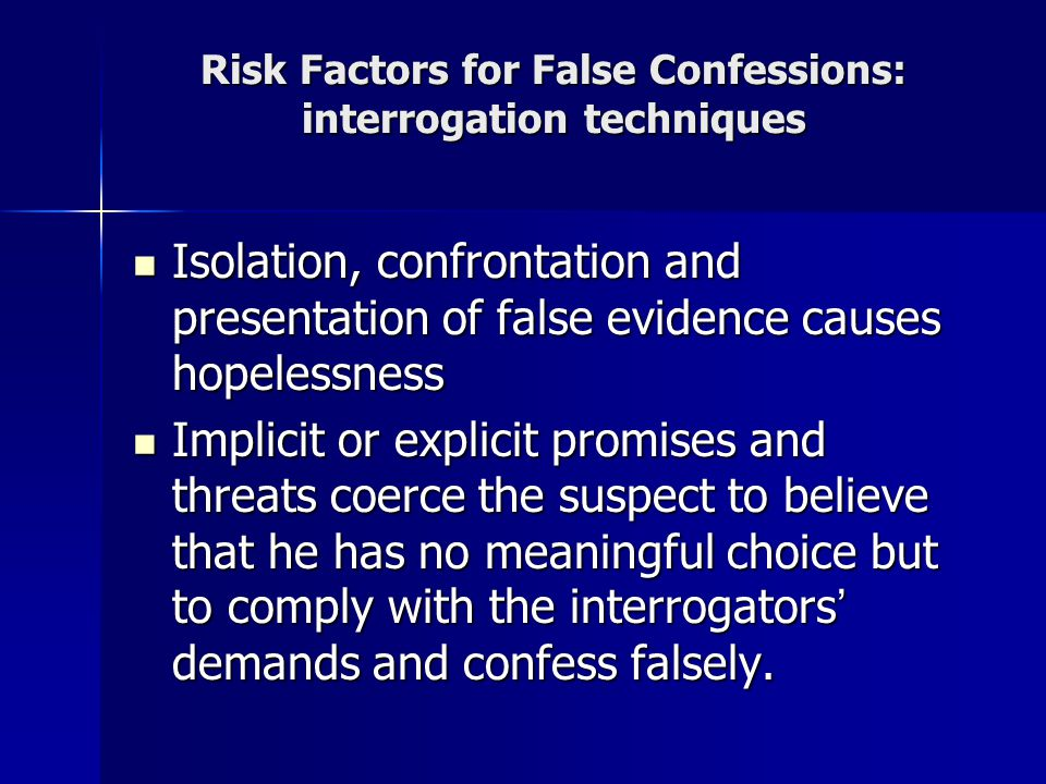 Risk Factors for False Confessions: interrogation techniques