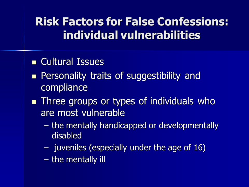 Risk Factors for False Confessions: individual vulnerabilities