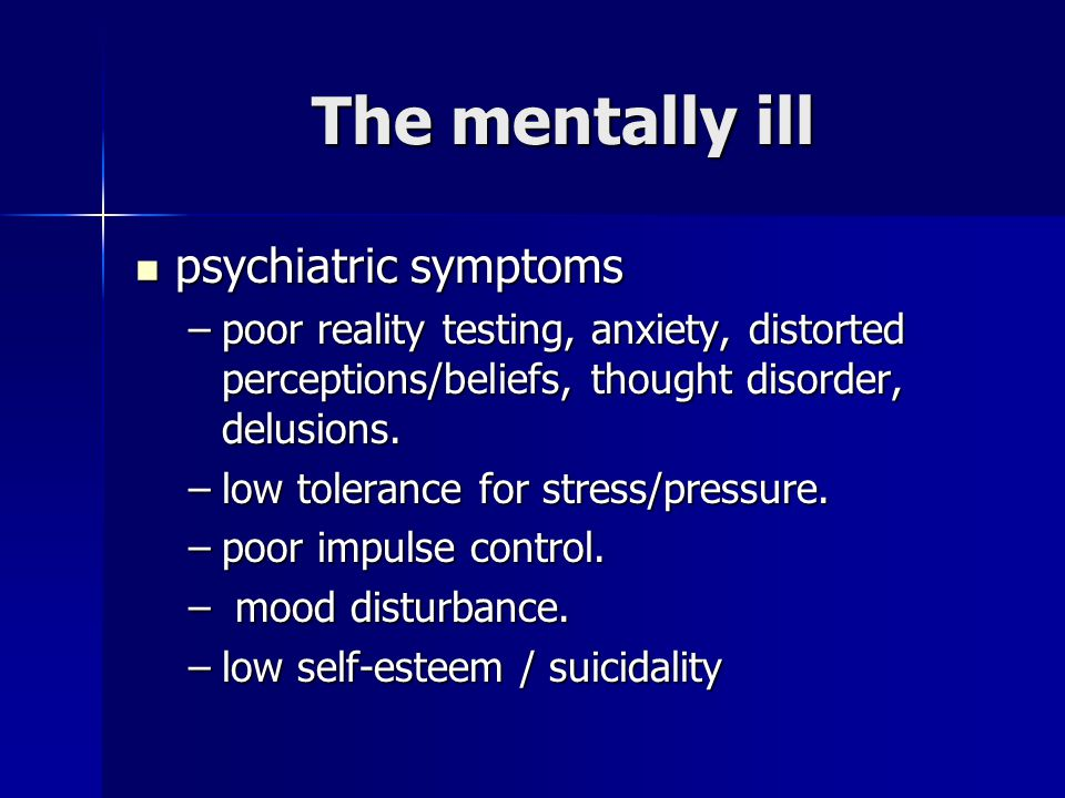 The mentally ill psychiatric symptoms