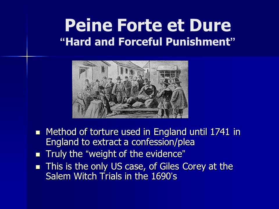 Peine Forte et Dure Hard and Forceful Punishment