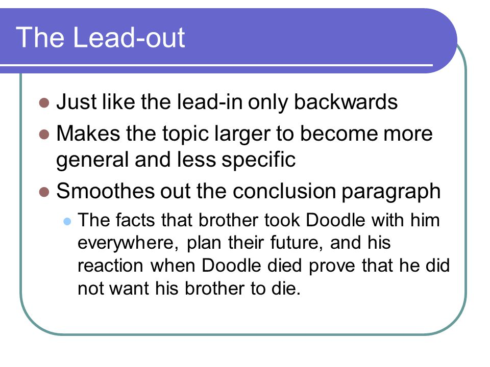 The Lead-out Just like the lead-in only backwards