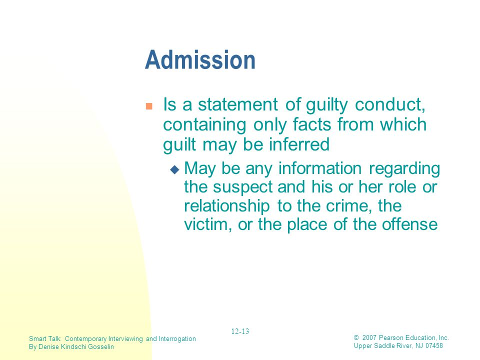 Admission Is a statement of guilty conduct, containing only facts from which guilt may be inferred.