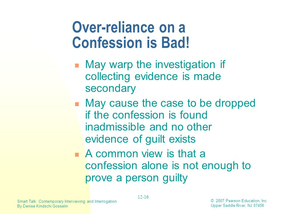 Over-reliance on a Confession is Bad!