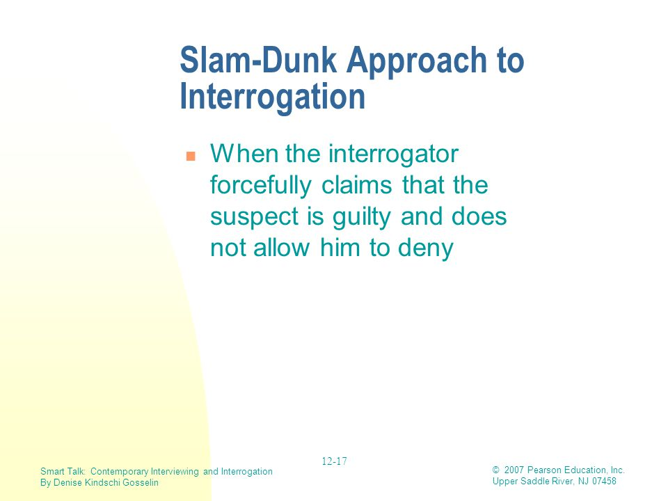 Slam-Dunk Approach to Interrogation