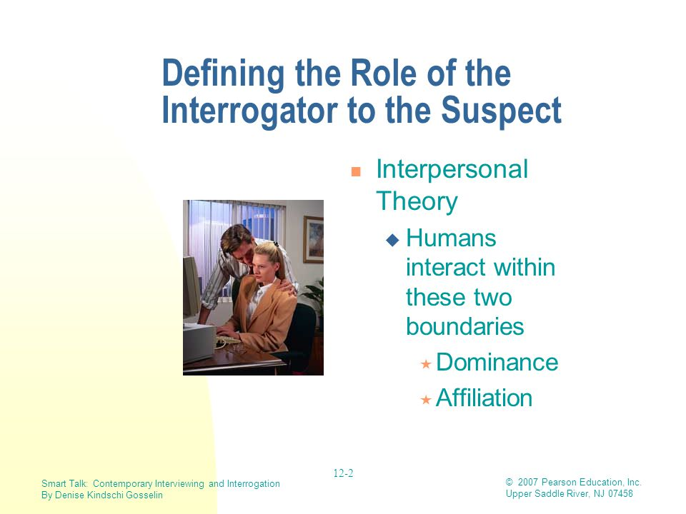 Defining the Role of the Interrogator to the Suspect