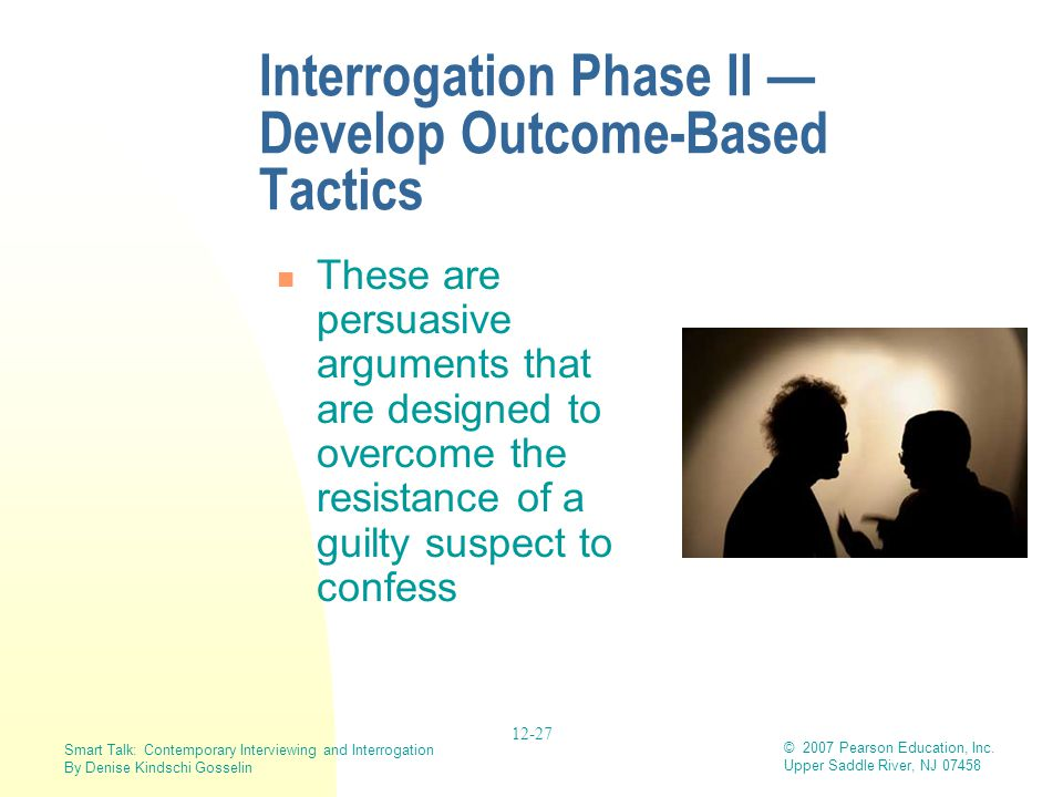 Interrogation Phase II — Develop Outcome-Based Tactics