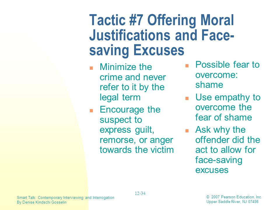 Tactic #7 Offering Moral Justifications and Face-saving Excuses