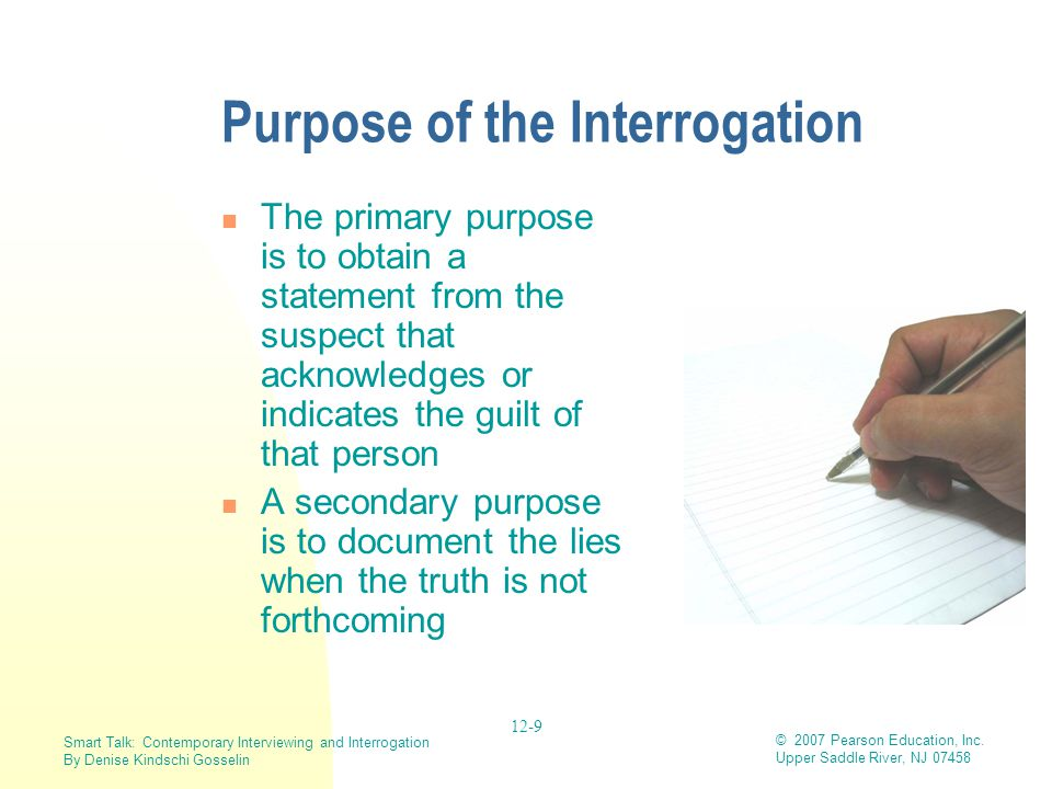 Purpose of the Interrogation