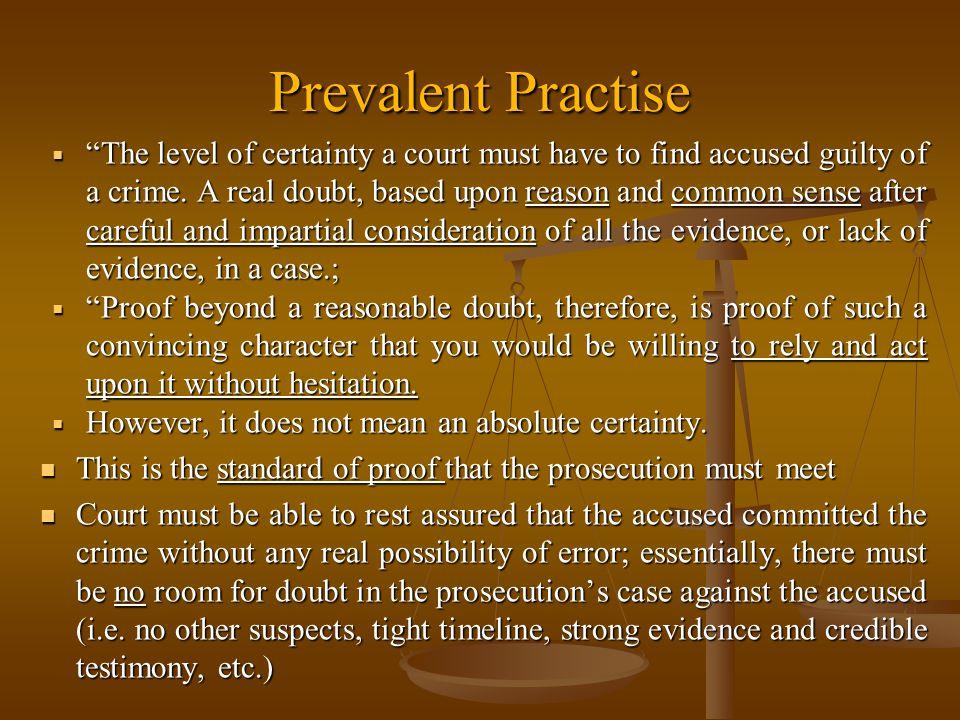 Prevalent Practise