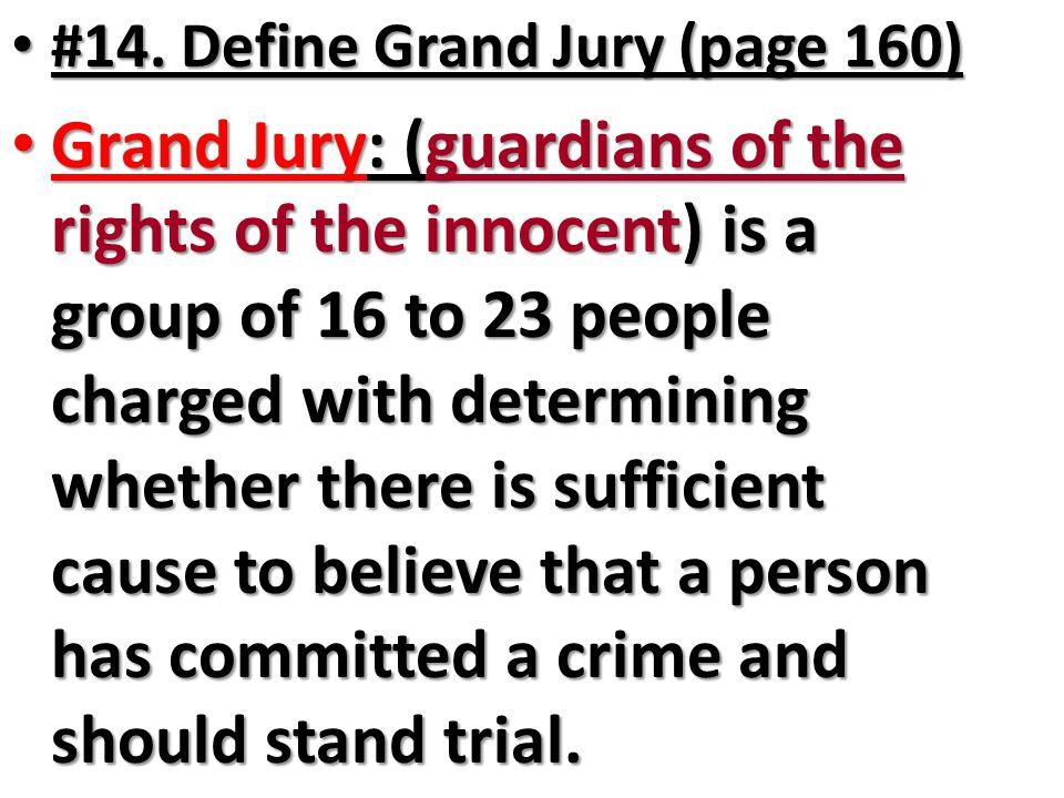 #14. Define Grand Jury (page 160)