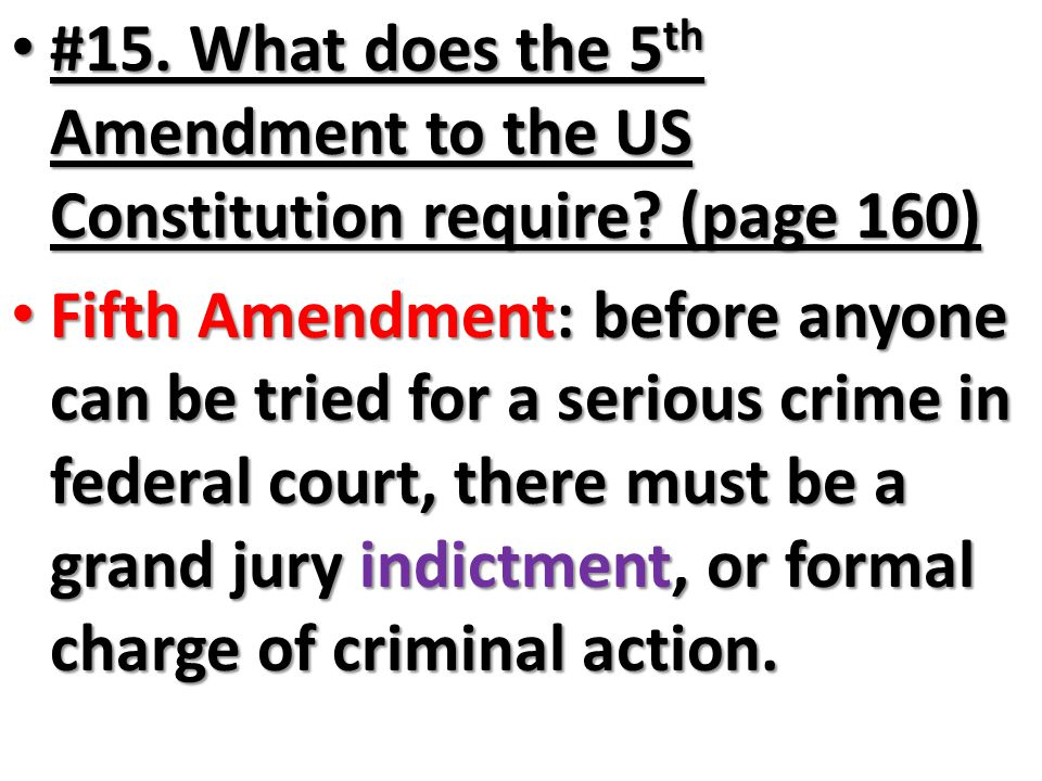 #15. What does the 5th Amendment to the US Constitution require