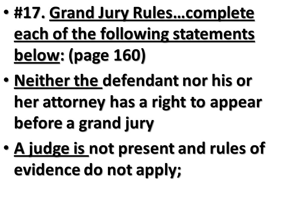#17. Grand Jury Rules…complete each of the following statements below: (page 160)