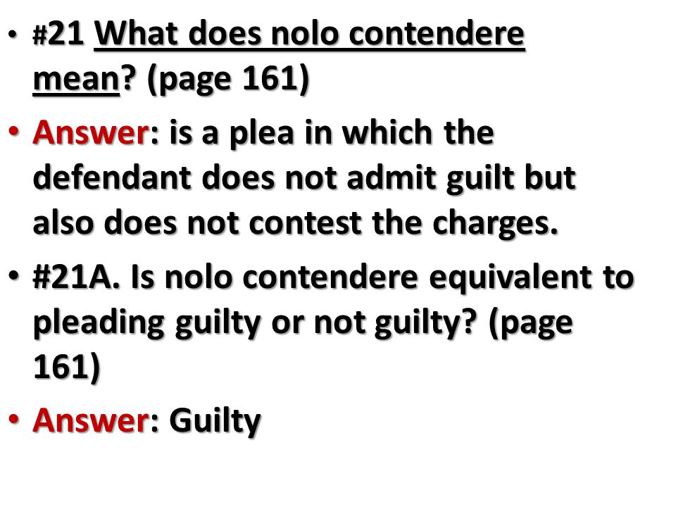 #21 What does nolo contendere mean (page 161)
