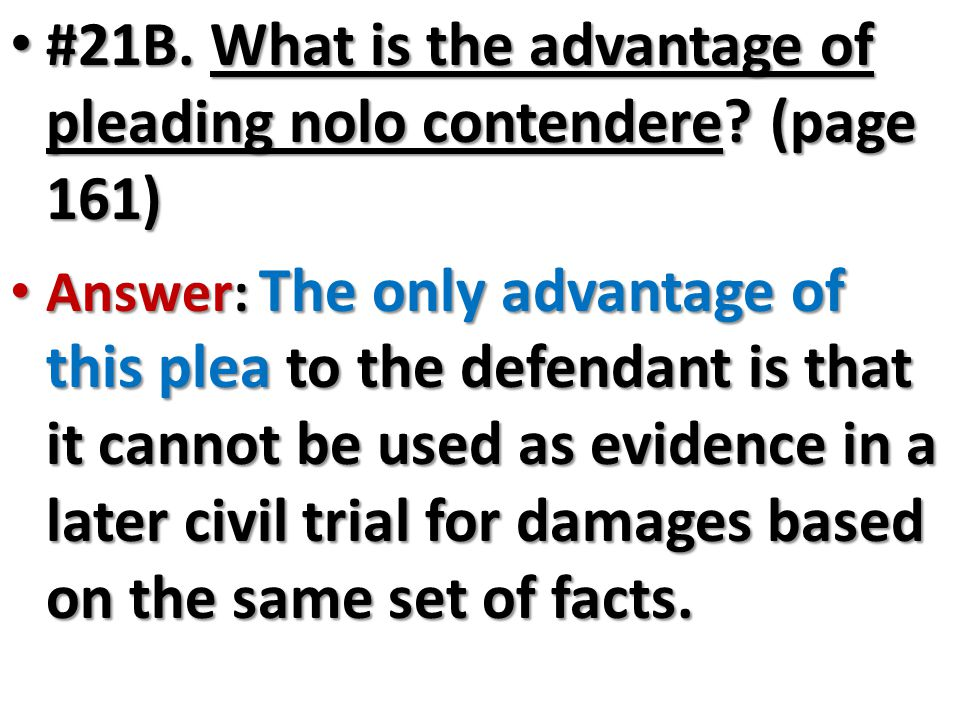 #21B. What is the advantage of pleading nolo contendere (page 161)