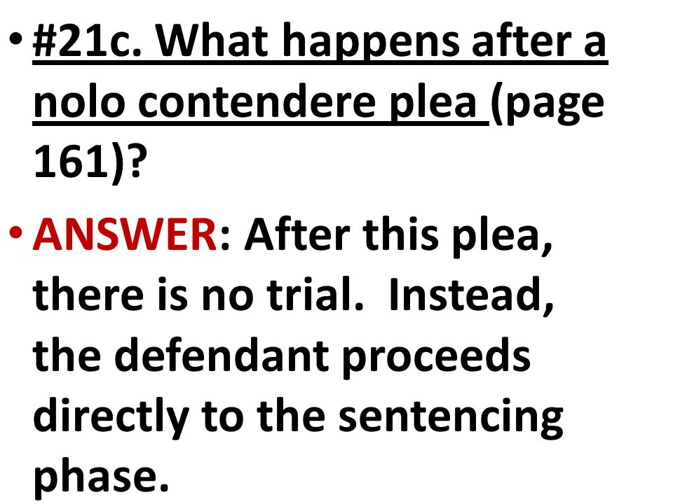 #21c. What happens after a nolo contendere plea (page 161)