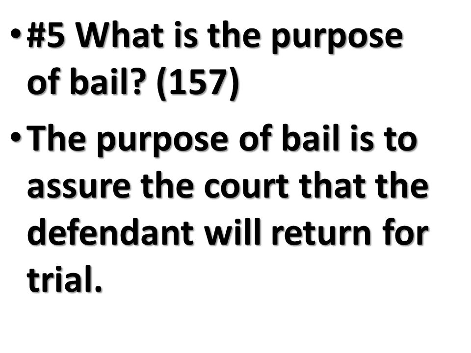 #5 What is the purpose of bail (157)