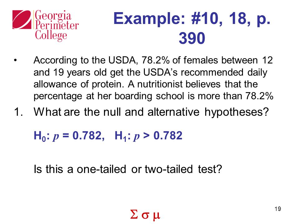 Example: #10, 18, p. 390 What are the null and alternative hypotheses