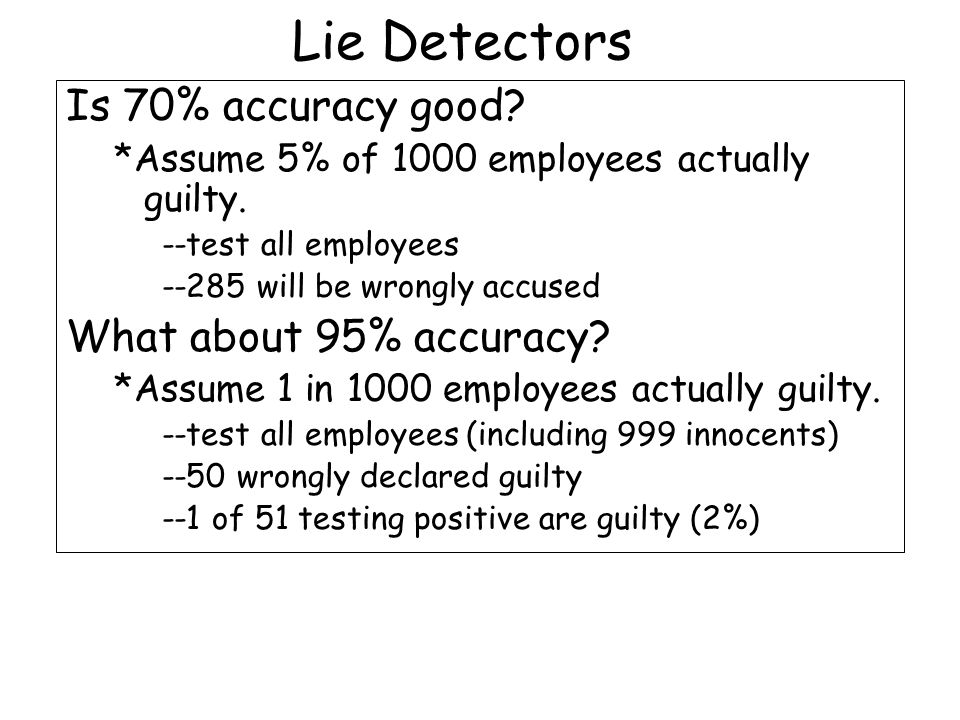 Lie Detectors Is 70% accuracy good What about 95% accuracy