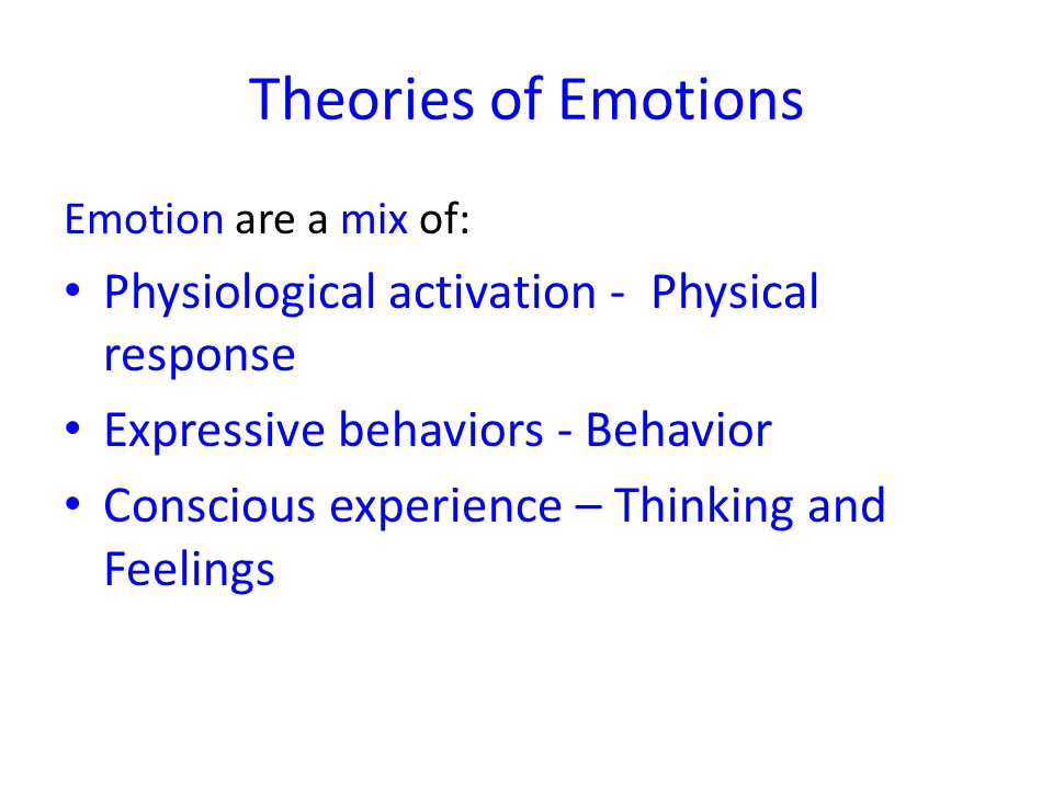 Theories of Emotions Physiological activation - Physical response
