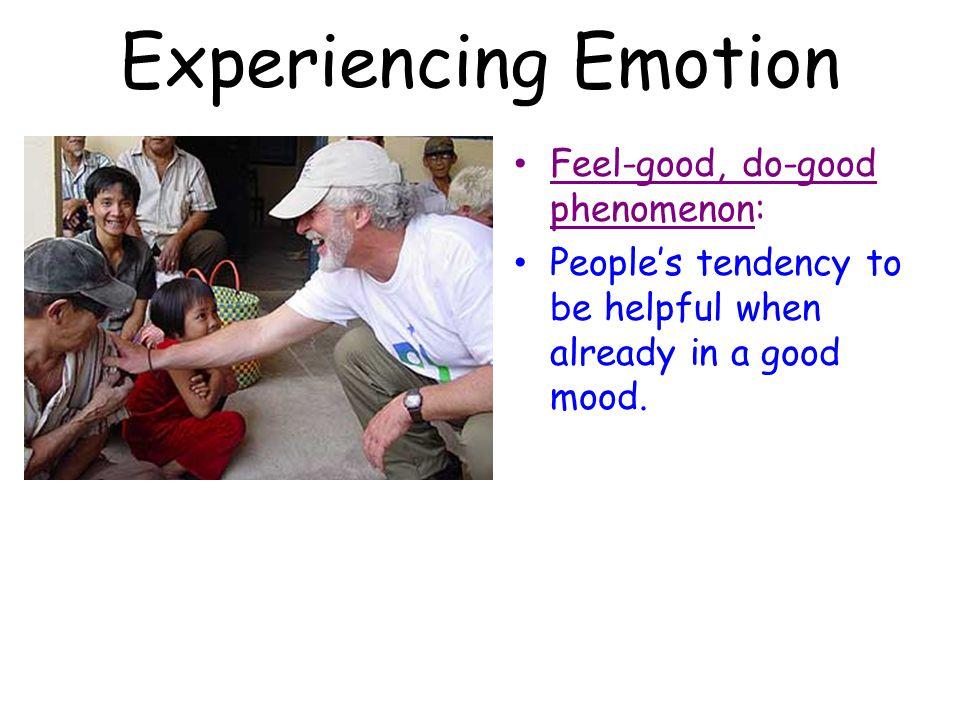 Experiencing Emotion Feel-good, do-good phenomenon: