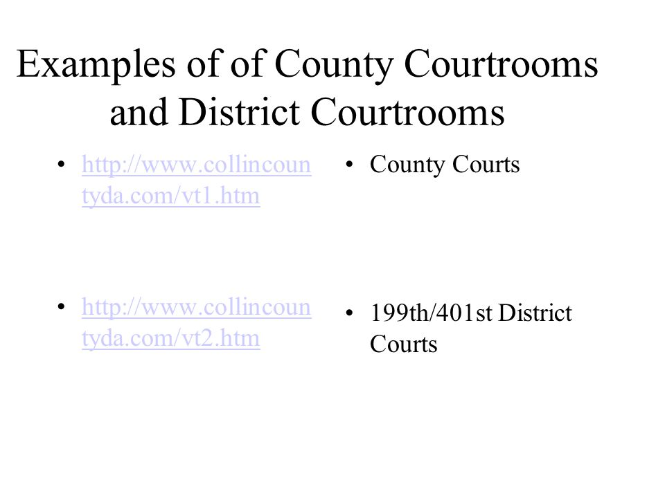 Examples of of County Courtrooms and District Courtrooms