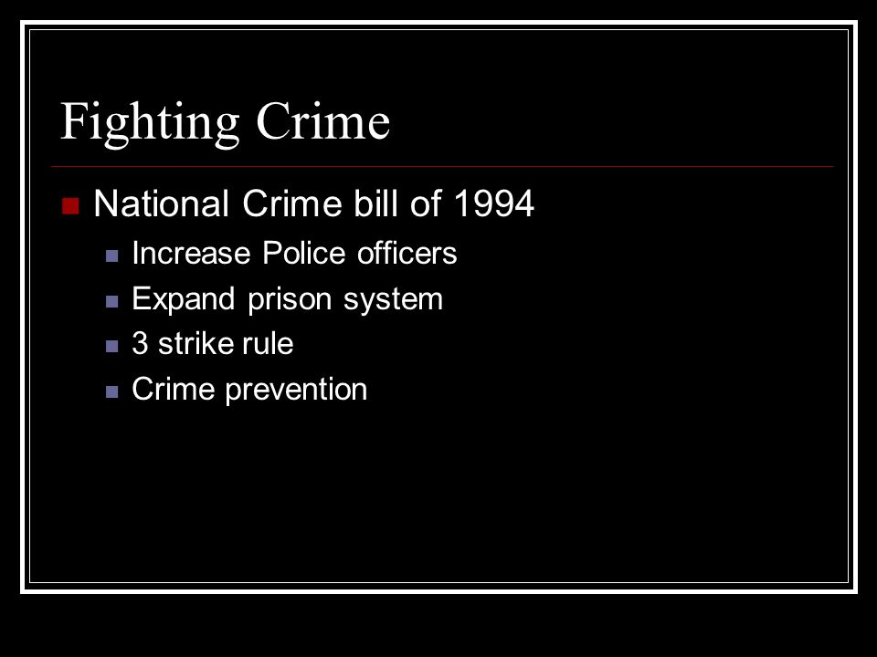 Fighting Crime National Crime bill of 1994 Increase Police officers