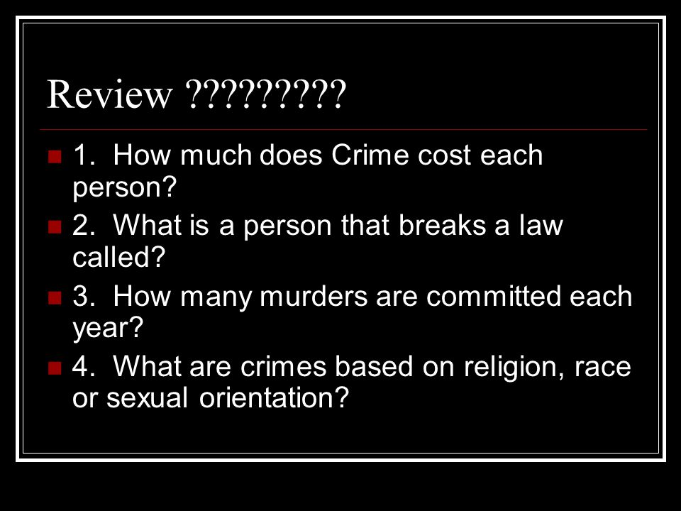 Review 1. How much does Crime cost each person