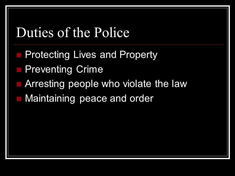 Duties of the Police Protecting Lives and Property Preventing Crime