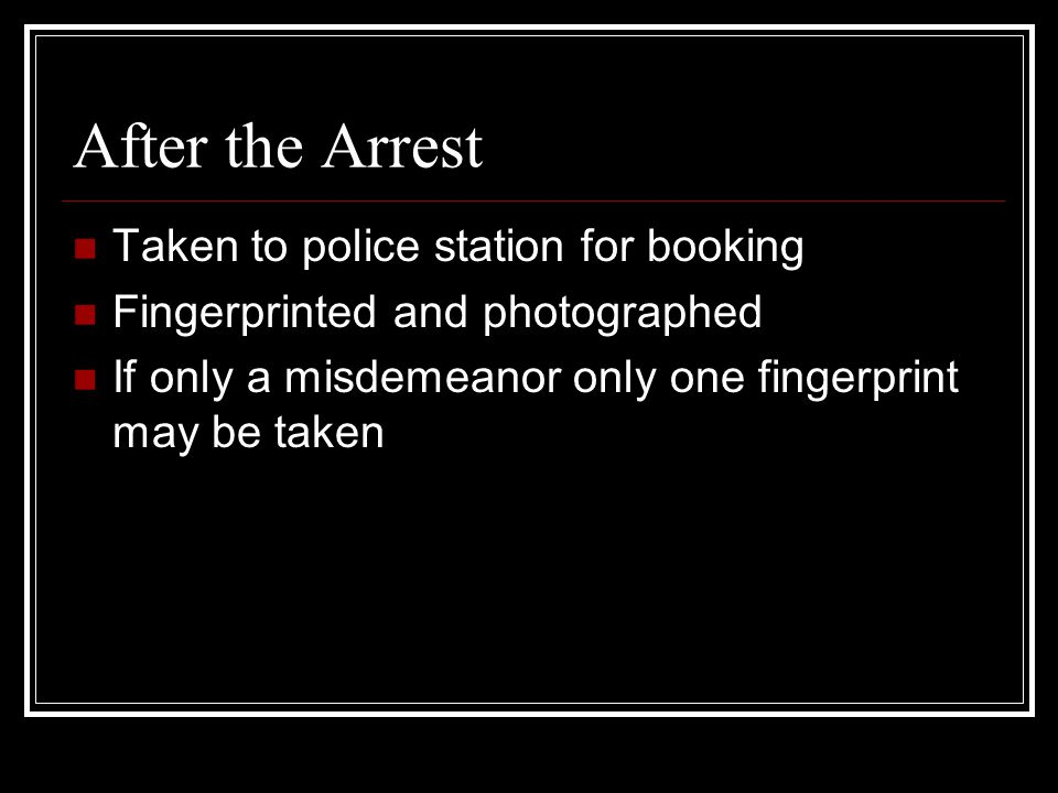 After the Arrest Taken to police station for booking