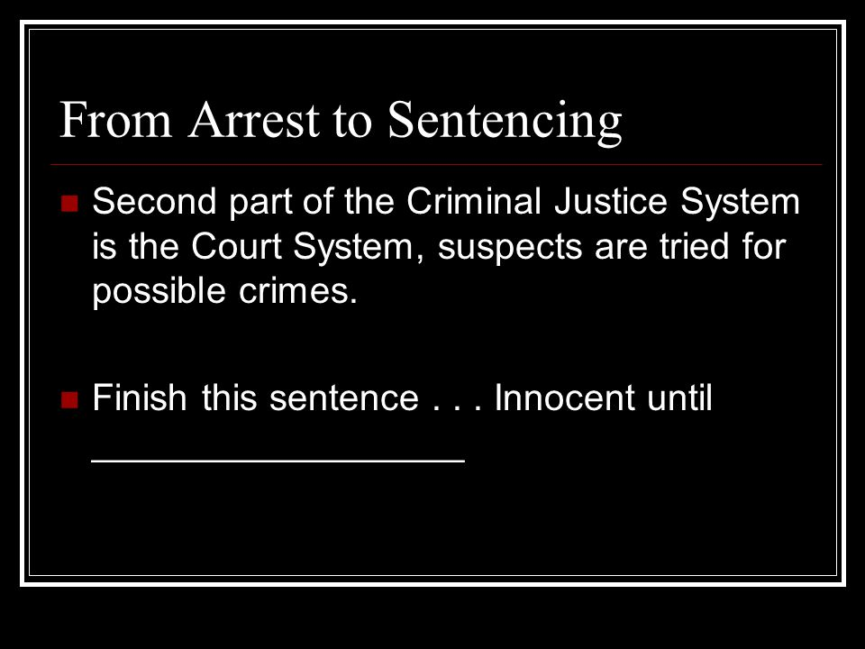 From Arrest to Sentencing